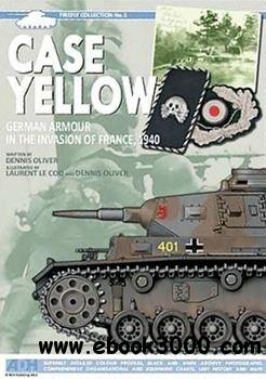 Case Yellow: German Armour in the Invasion of France 1940 (Firefly Collection No5) free download
