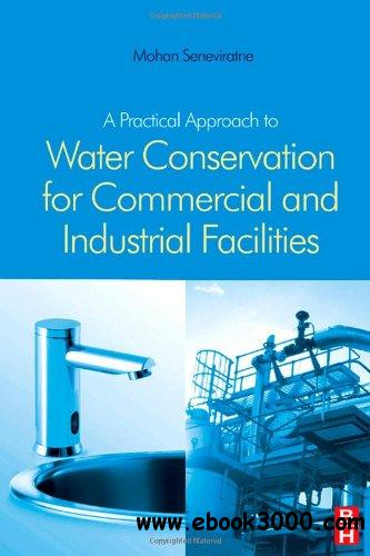 A Practical Approach to Water Conservation for Commercial and Industrial Facilities free download