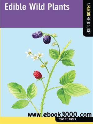 Edible Wild Plants: A Falcon Field Guide free download