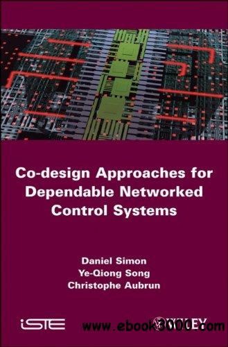 Co-design Approaches to Dependable Networked Control Systems free download