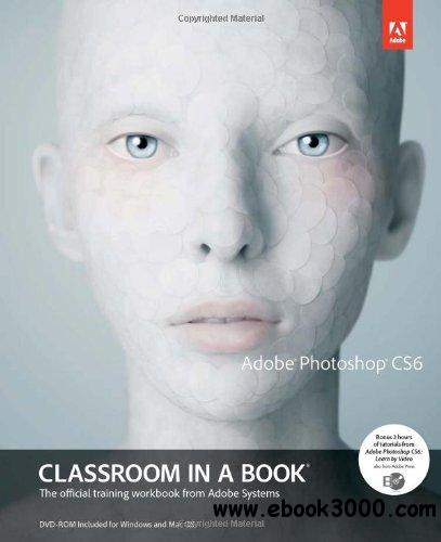 Adobe Photoshop CS6 Classroom in a Book free download