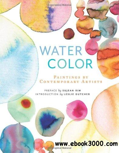 Watercolor: Paintings by Contemporary Artists free download
