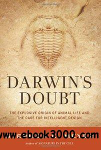 Darwin's Doubt: The Explosive Origin of Animal Life and the Case for Intelligent Design free download