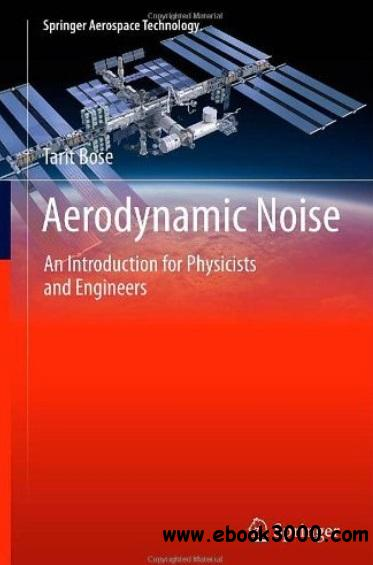 Aerodynamic Noise: An Introduction for Physicists and Engineers free download
