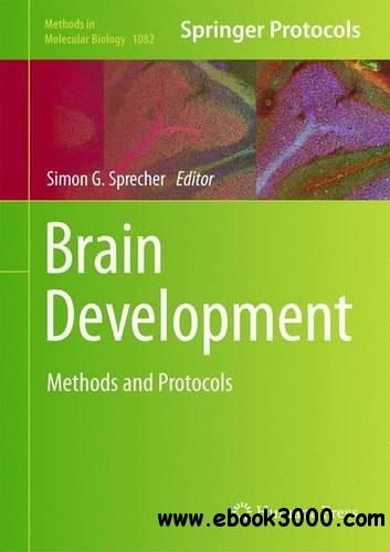 Brain Development: Methods and Protocols free download