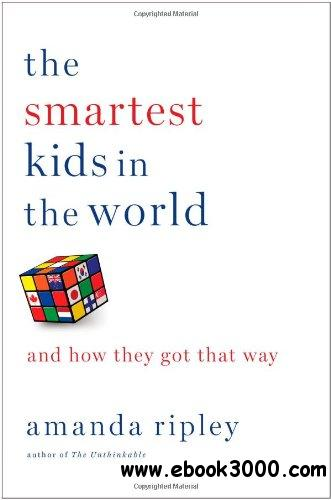 The Smartest Kids in the World: And How They Got That Way free download
