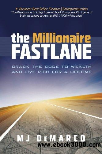 The Millionaire Fastlane: Crack the Code to Wealth and Live Rich for a Lifetime free download