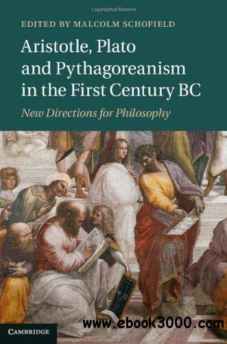 Aristotle, Plato and Pythagoreanism in the First Century BC: New Directions for Philosophy free download
