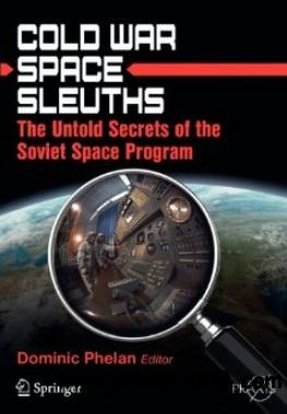 Cold War Space Sleuths: The Untold Secrets of the Soviet Space Program free download