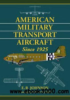 American Military Transport Aircraft Since 1925 free download