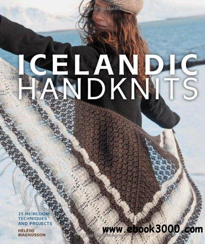 Icelandic Handknits: 25 Heirloom Techniques and Projects free download