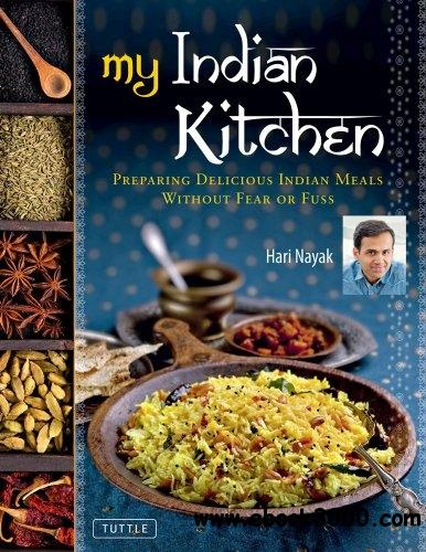 My Indian Kitchen: Preparing Delicious Indian Meals without Fear or Fuss free download