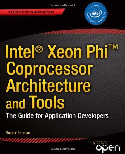 Intel Xeon Phi Coprocessor Architecture and Tools: The Guide for Application Developers download dree