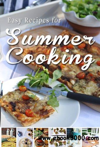 Easy Recipes for Summer Cooking: A short collection of receipes from Donal Skehan, Sheila Kiely and Rosanne Hewitt-Cromwell free download