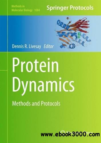 Protein Dynamics: Methods and Protocols (Methods in Molecular Biology) free download