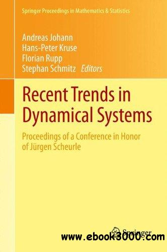 Recent Trends in Dynamical Systems: Proceedings of a Conference in Honor of Jrgen Scheurle free download