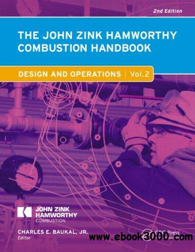 The John Zink Hamworthy Combustion Handbook, Second Edition: Volume 2 - Design and Operations (Industrial Combustion) free download