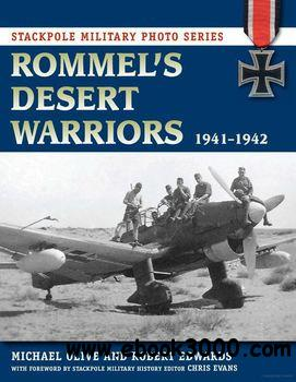 Rommel's Desert Warriors 1941-1942 (Stackpole Military Photo Series) free download