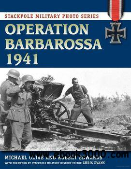 Operation Barbarossa 1941 (Stackpole Military Photo Series) free download