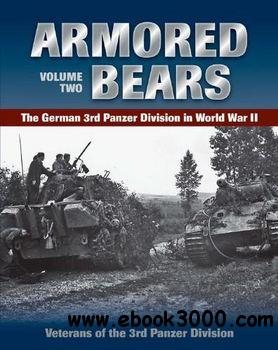 Armored Bears: The German 3rd Panzer Division in World War II Vol.2 free download
