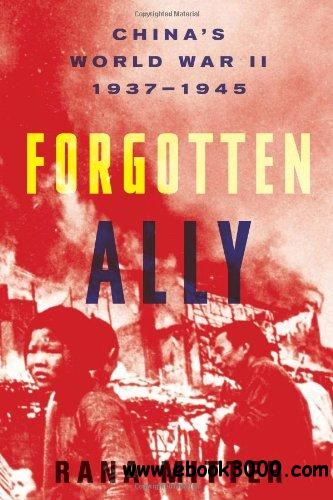 Forgotten Ally: China's World War II, 1937-1945 free download