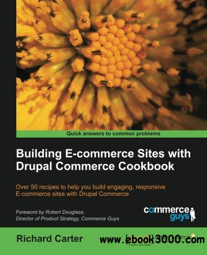Building E-Commerce Sites with Drupal Commerce Cookbook free download