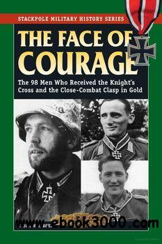 The Face of Courage (Stackpole Military History Series) free download