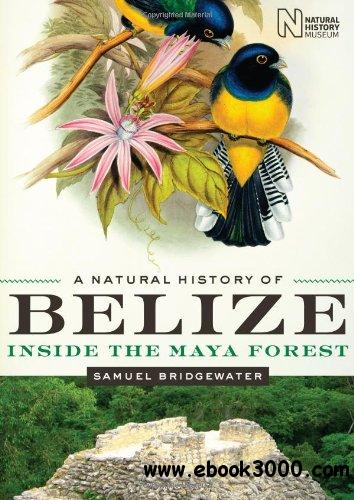 A Natural History of Belize: Inside the Maya Forest free download
