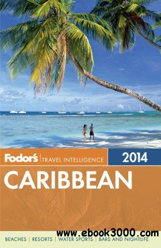 Fodor's Caribbean 2014 (Full-color Travel Guide) free download
