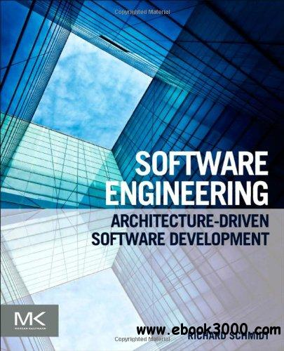 Software Engineering: Architecture-driven Software Development free download