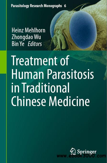Treatment of Human Parasitosis in Traditional Chinese Medicine (Parasitology Research Monographs) free download
