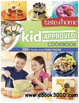 Taste of Home Kid-Approved Cookbook: 300+ Family Tested Fun Foods free download
