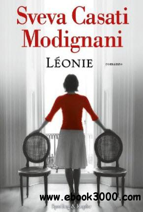 Leonie by Sveva Casati Modignani free download
