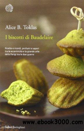 I biscotti di Baudelaire by Alice B. Toklas free download
