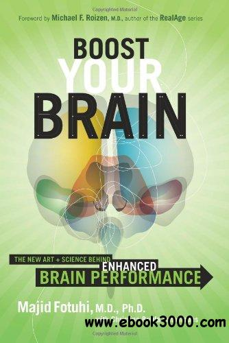 Boost Your Brain: The New Art and Science Behind Enhanced Brain Performance free download