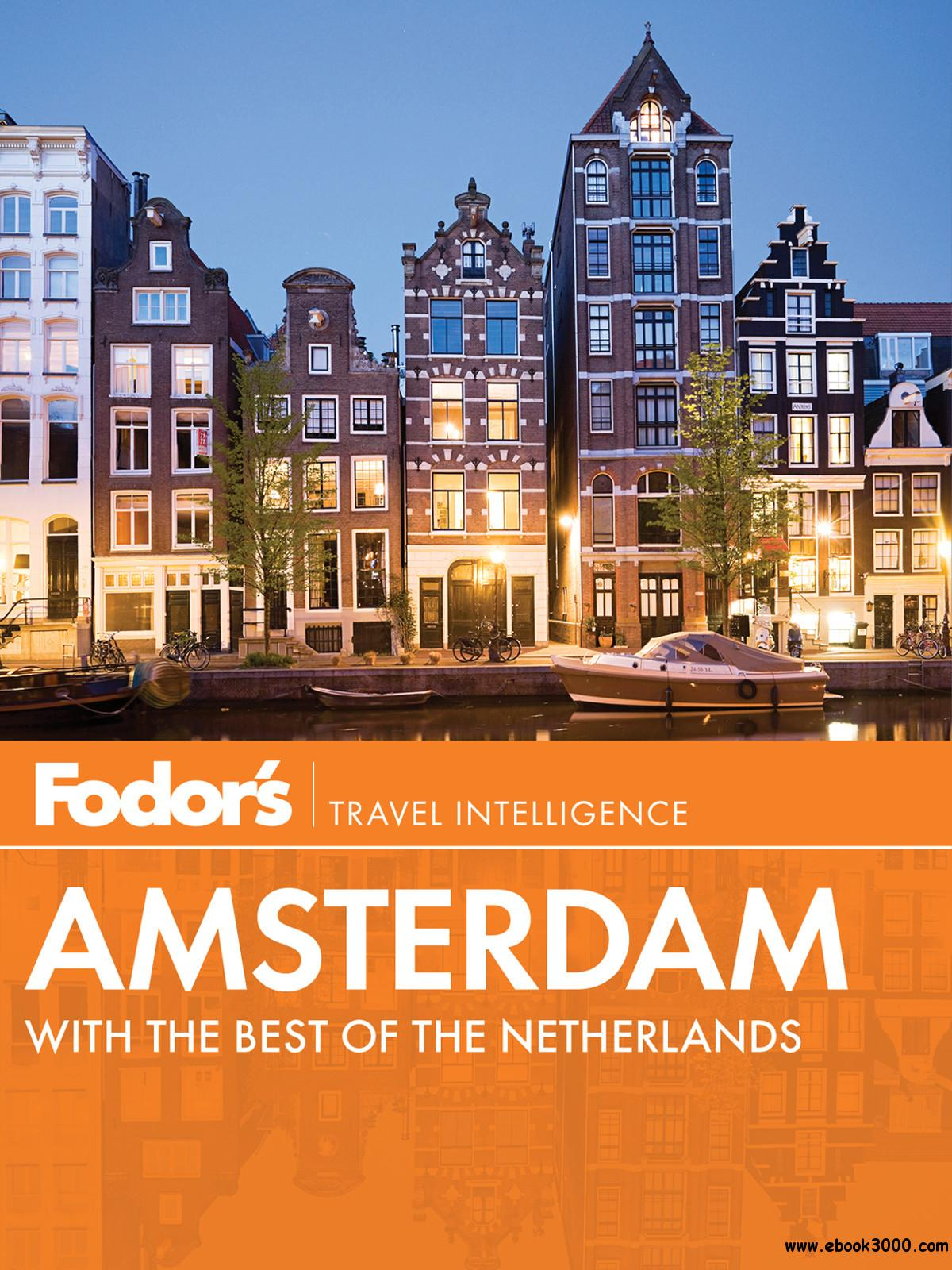 Fodor's Amsterdam with the Best of the Netherlands free download