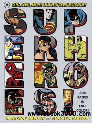 Superheroes!: Capes, Cowls, and the Creation of Comic Book Culture free download