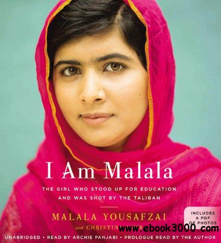 I Am Malala: The Girl Who Stood Up for Education and Was Shot by the Taliban free download
