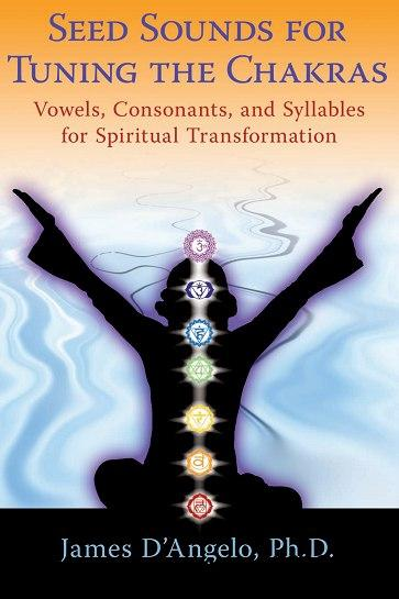 Seed Sounds for Tuning the Chakras: Vowels, Consonants, and Syllables for Spiritual Transformation free download