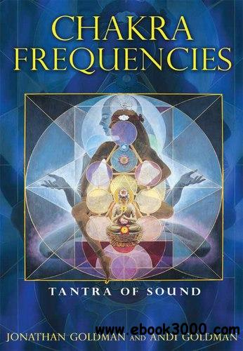 Chakra Frequencies: Tantra of Sound free download