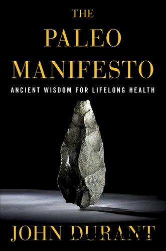 The Paleo Manifesto: Ancient Wisdom for Lifelong Health free download