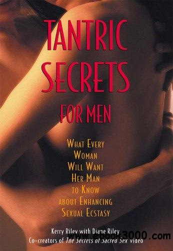 Tantric Secrets for Men: What Every Woman Will Want Her Man to Know about Enhancing Sexual Ecstasy free download