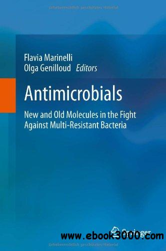 Antimicrobials: New and Old Molecules in the Fight Against Multi-resistant Bacteria free download