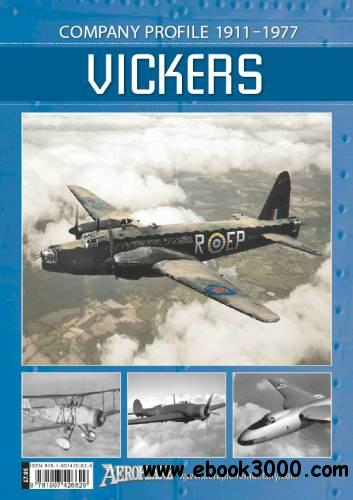 Vickers: Company Profile 1911-1977 (Aeroplane Company Profile) free download