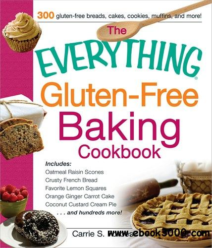 The Everything Gluten-Free Baking Cookbook free download