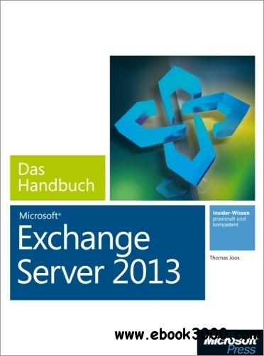 Microsoft Exchange Server 2013 - Das Handbuch free download