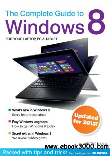 The Complete Guide to Windows 8 - updated for 2013 free download