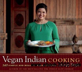 Vegan Indian Cooking: 140 Simple and Healthy Vegan Recipes free download