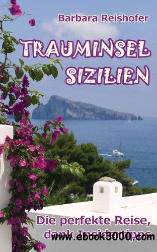 Trauminsel Sizilien: Die perfekte Reise, dank Insidertipps free download