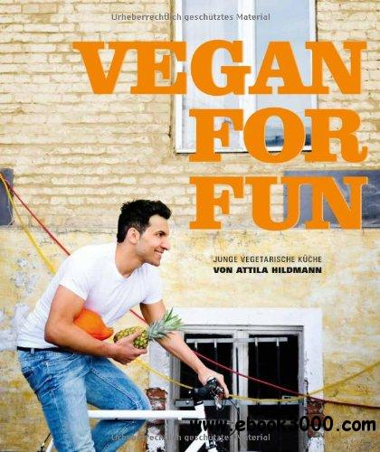 Vegan for Fun: Junge vegetarische Kuche free download